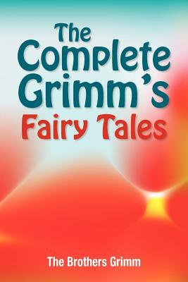 The Complete Grimm's Fairy Tales (Paperback or: Grimm, The Brothers