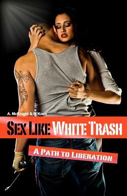 Sex Like White Trash: A Path to: McKnight, A.