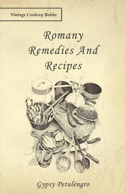 Romany Remedies and Recipes (Paperback or Softback): Petulengro, Gypsy