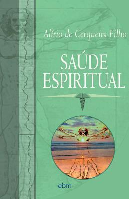 Saude Espiritual (Paperback or Softback): Filho, Alirio Cerqueira