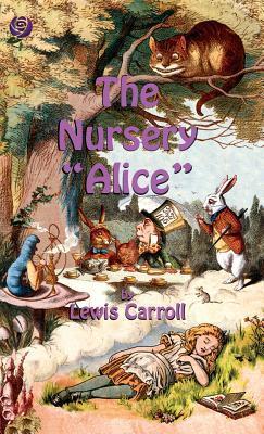 The Nursery Alice (Hardback or Cased Book): Carroll, Lewis
