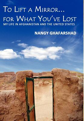 To Lift a Mirror for What You've: Ghafarshad, Nangy