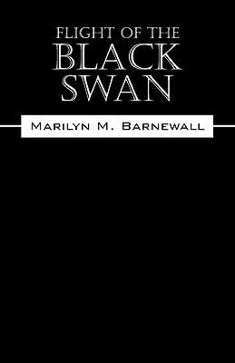 Flight of the Black Swan (Paperback or: Barnewall, Marilyn M.