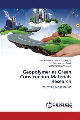 Geopolymer as Green Construction Materials Research (Paperback: Abdullah Mohd Mustafa