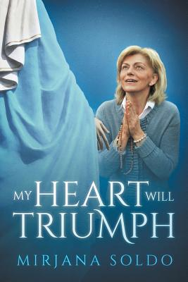 My Heart Will Triumph (Paperback or Softback) by Soldo