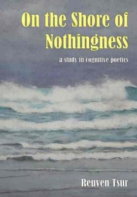 On the Shore of Nothingness: A Study: Tsur, Reuven
