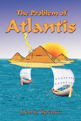 The Problem of Atlantis (Paperback or Softback): Spence, Lewis