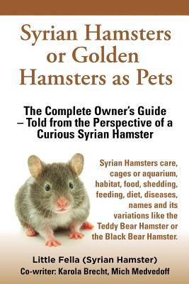 Syrian Hamsters or Golden Hamsters as Pets.: Fella, Little