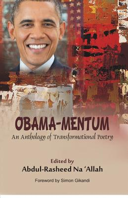Obama-Mentum: An Anthology of Transformational Poetry (Paperback: Na'allah, Abdul-Rasheed