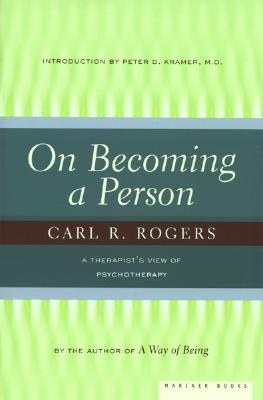 On Becoming a Person: A Therapist's View: Rogers, Carl