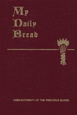 My Daily Bread: A Summary of the: Paone, Anthony J.