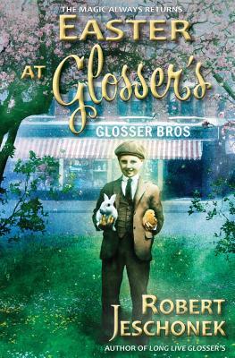 Easter at Glosser's (Paperback or Softback): Jeschonek, Robert
