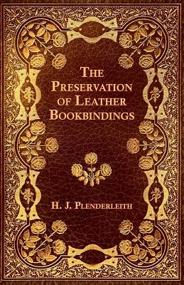 The Preservation of Leather Bookbindings (Paperback or: Plenderleith, H. J.
