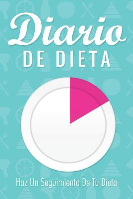 Diario de Dieta Haz Un Seguimiento de: Speedy Publishing LLC