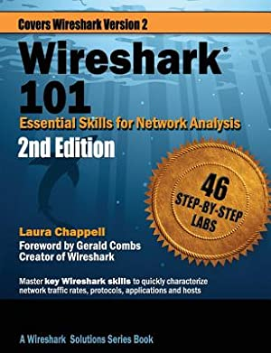 Wireshark 101: Essential Skills for Network Analysis: Chappell, Laura