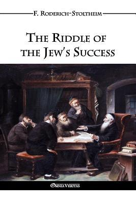 The Riddle of the Jew's Success (Paperback: Roderich-Stoltheim, F.