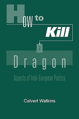 How to Kill a Dragon: Aspects of: Watkins, Calvert