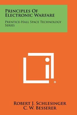 Principles of Electronic Warfare: Prentice-Hall Space Technology: Schlesinger, Robert J.