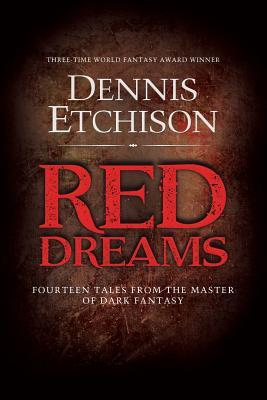 Red Dreams: The Definitive Edition (Paperback or: Etchison, Dennis