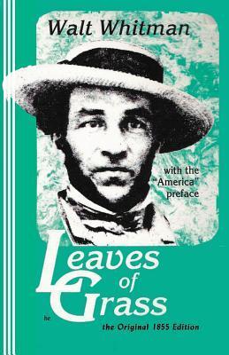 Leaves of Grass, the Original 1855 Edition: Whitman, Walt