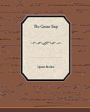 The Goose-Step (Paperback or Softback): Sinclair, Upton