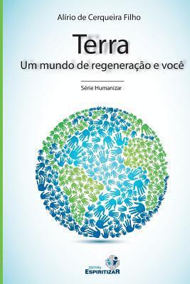 Terra, Um Mundo de Regeneracao E Voce: Filho, Alirio Cerqueira