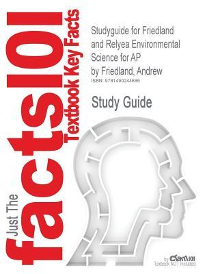 Studyguide for Friedland and Relyea Environmental Science: Cram101 Textbook Reviews