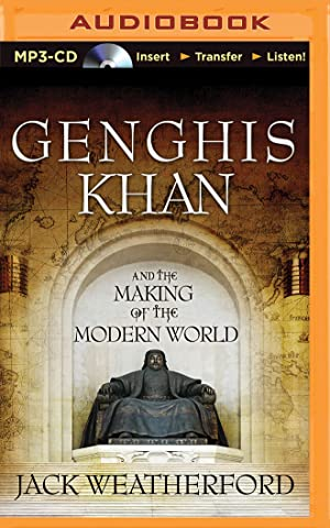 Genghis Khan and the Making of the: Weatherford, Jack