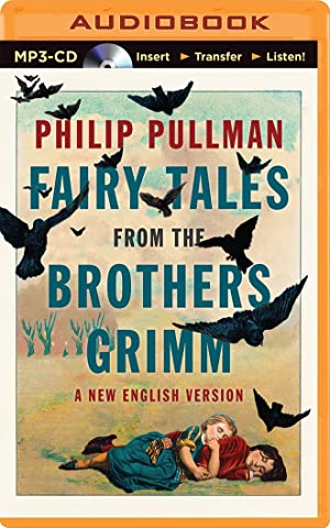 Fairy Tales from the Brothers Grimm (MP3): Pullman, Philip