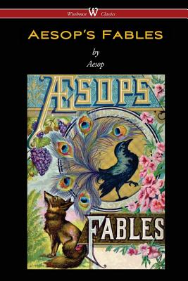 Aesop's Fables (Wisehouse Classics Edition) (Paperback or: Aesop