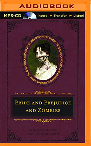 Pride and Prejudice and Zombies (MP3): Austen, Jane