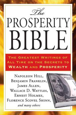 The Prosperity Bible: The Greatest Writings of: Hill, Napoleon