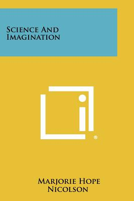 Science and Imagination (Paperback or Softback): Nicolson, Marjorie Hope