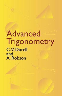 Advanced Trigonometry (Paperback or Softback): Durell, C. V.