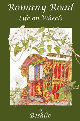Romany Road - Life on Wheels (Paperback: Beshlie