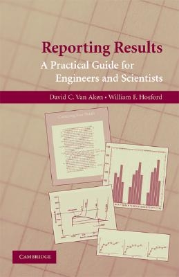 Reporting Results: A Practical Guide for Engineers: Aken, David C.