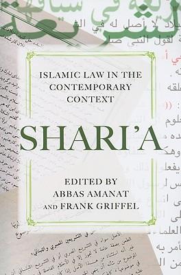 Shari'a: Islamic Law in the Contemporary Context: Amanat, Abbas