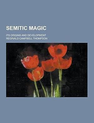 Semitic Magic; Its Origins and Development (Paperback: Thompson, Reginald Campbell