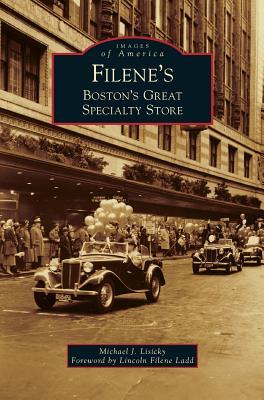 Filene's: Boston's Great Specialty Store (Hardback or: Lisicky, Michael J.