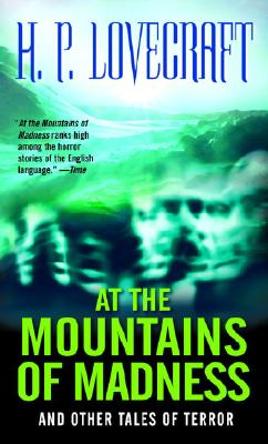 At the Mountains of Madness: And Other: Lovecraft, H. P.