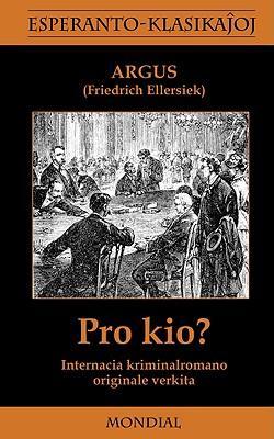 Pro Kio? (Krimromano En Esperanto) (Paperback or: Argus