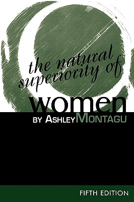 The Natural Superiority of Women (Paperback or: Montagu, Ashley