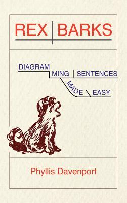 Rex Barks: Diagramming Sentences Made Easy (Hardback: Davenport, Phyllis
