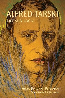Alfred Tarski: Life and Logic (Paperback or: Feferman, Anita Burdman