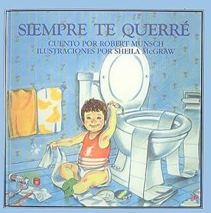 Siempre Te Querre = Love You Forever: Munsch, Robert N.
