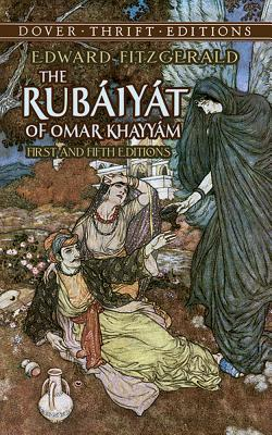 The Rubaiyat of Omar Khayyam: First and: Fitzgerald, Edward
