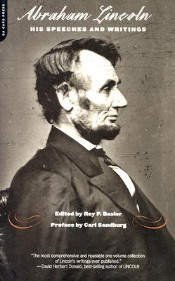 Abraham Lincoln, His Speeches and Writings (Paperback: Basler, Roy