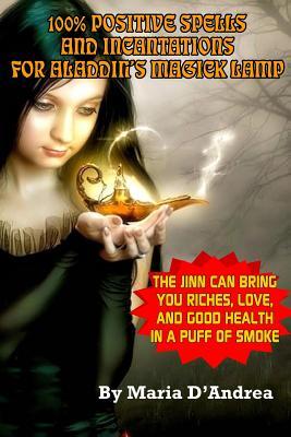 100% Positive Spells and Incantations for Aladdin's: D'Andrea, Maria