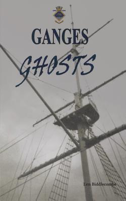 Ganges Ghosts: Tales from Shotley Peninsular, Suffolk: Biddlecombe, Len