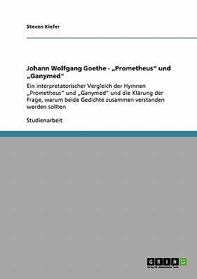 """Johann Wolfgang Goethe - """"Prometheus"""" Und """"Ganymed"""": Kiefer, Steven"""